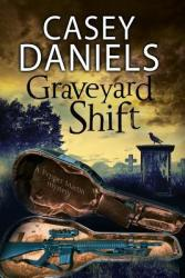 Graveyard Shift, by Casey Daniels book cover