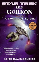 I.K.S Gorkon A Good Day to Die, by Keith R.A. DeCandido book cover