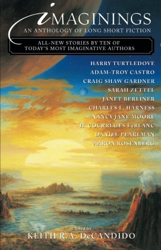 Imaginings: An Anthology of Long Short Fiction, edited by Keith R.A. DeCandido