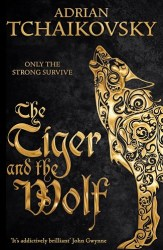 The Tiger and the Wolf, by Adrian Tchaikovsky book cover