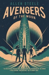 Avengers of the Moon by, Allen Steele book cover