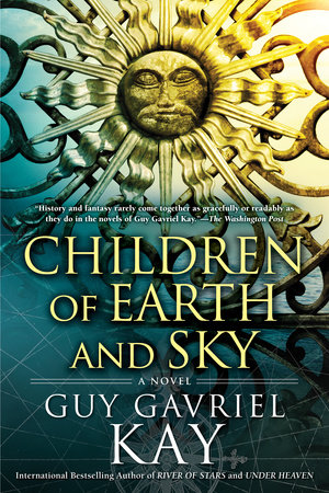 Children of Earth and Sky,  by Guy Gavriel Kay