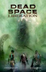 Dead Space Liberation, by Christopher Shy book cover