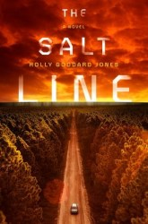 The Salt Line, by Holly Goddard Jones book cover