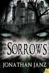 The Sorrows, by Jonathan Janz book cover