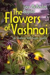 The Flowers of Vashnoi, by Lois McMaster Bujold book cover