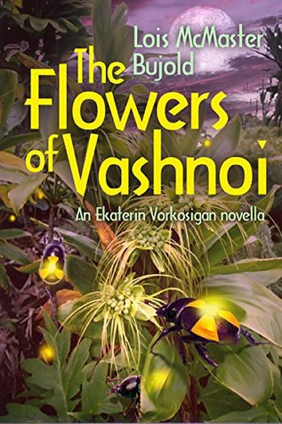 The Flowers of Vashnoi, by Lois McMaster Bujold