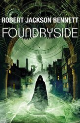 Foundryside, by Robert Jackson Bennett book cover