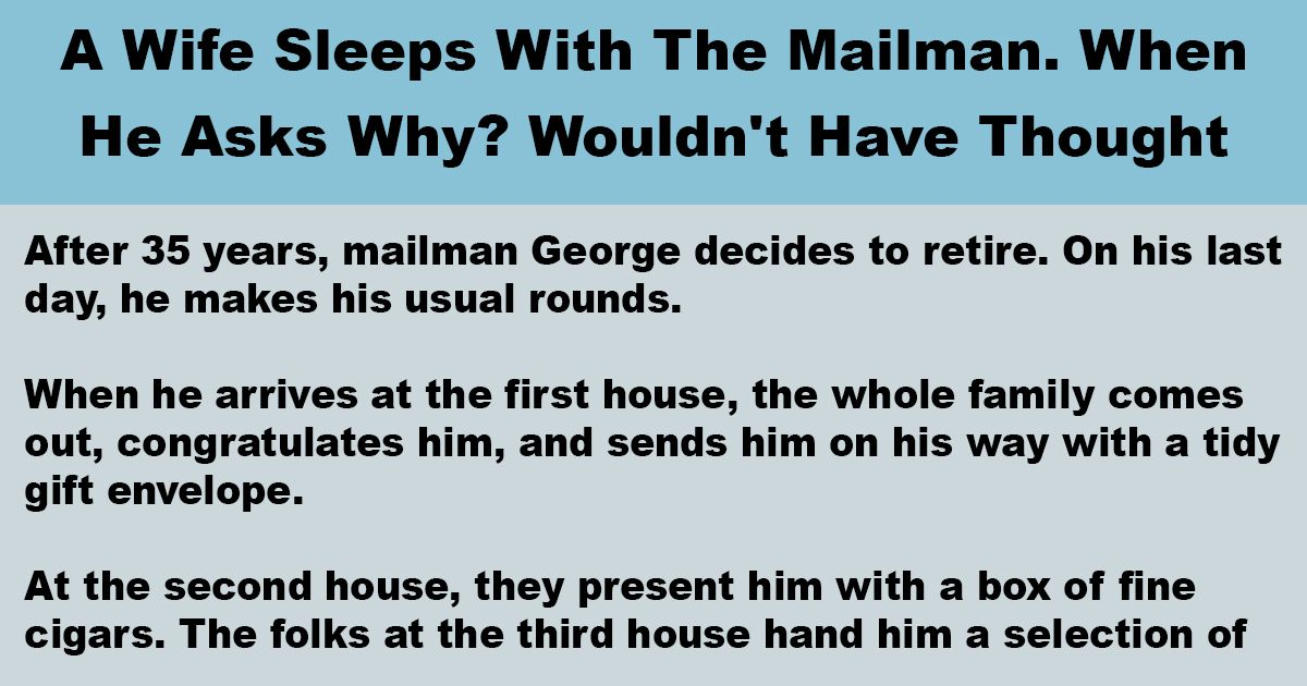 On This Mailman S Last Day A Woman Sleeps With Him For An
