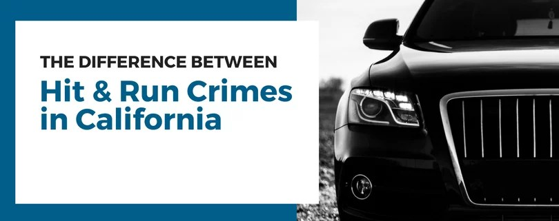 The Difference Between Hit and Run Crimes in California