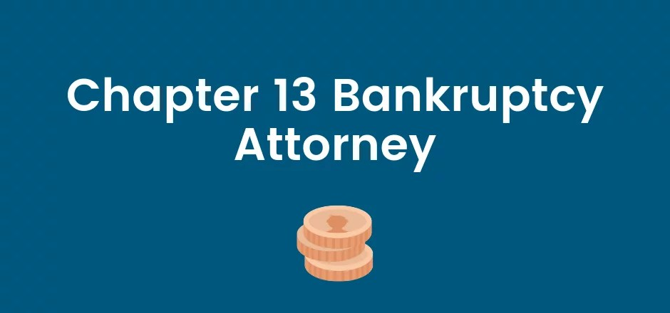 Chapter 13 Bankruptcy Lawyer