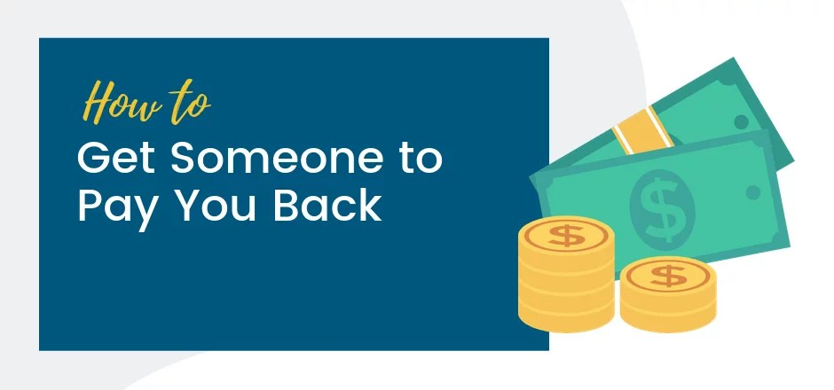 How to Get Someone to Pay You Back