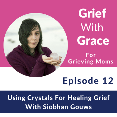 Crystals for Grief - Podcast Interview