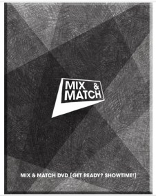 MIX AND MATCH DVD - Get Ready? Showtime!