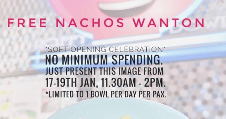 LOBANG: FREE NACHOS WANTON from Happy Bowl (17-19 Jan 2019)
