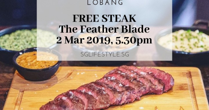 LOBANG: FREE STEAK (U.P $21) from The Feather Blade on 2 March 2019 ONLY from 5.30pm!