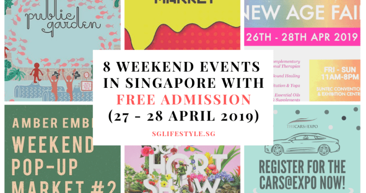 What to Do in Singapore this Weekend: EVENTS WITH FREE ADMISSION (27-28 April 2019)
