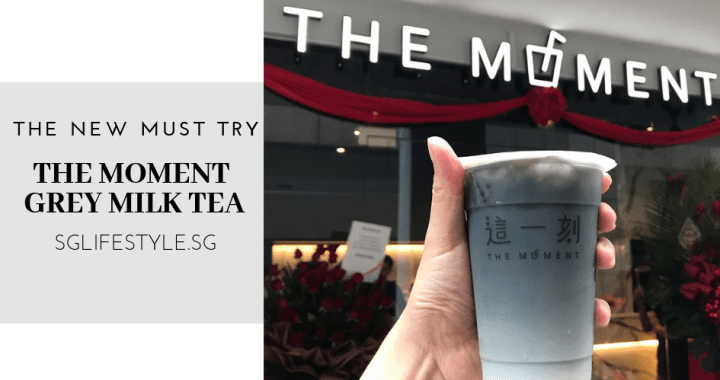 THE NEW MUST TRY: THE MOMENT GREY MILK TEA IN SINGAPORE!