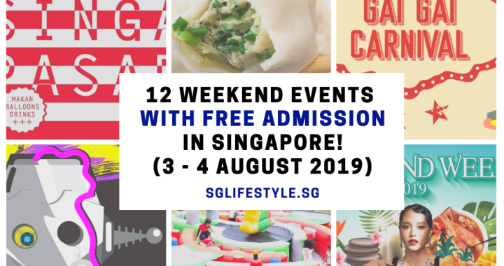 What to Do in Singapore: 12 WEEKEND EVENTS with FREE ADMISSION (3 – 4 August 2019)