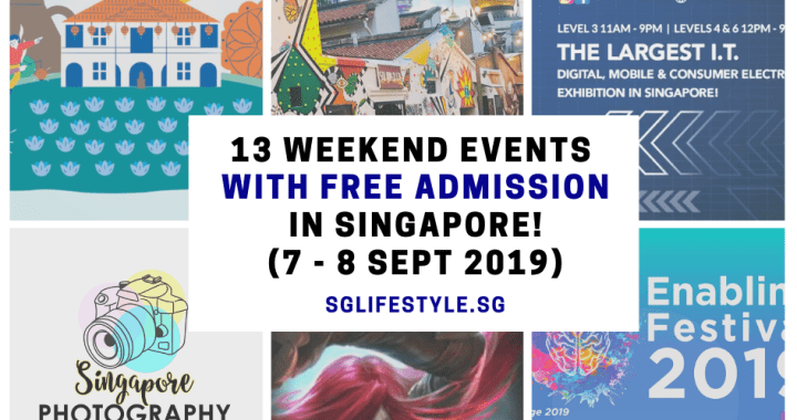What to Do in Singapore: 13 WEEKEND EVENTS with FREE ADMISSION (7 – 8 Sept 2019)