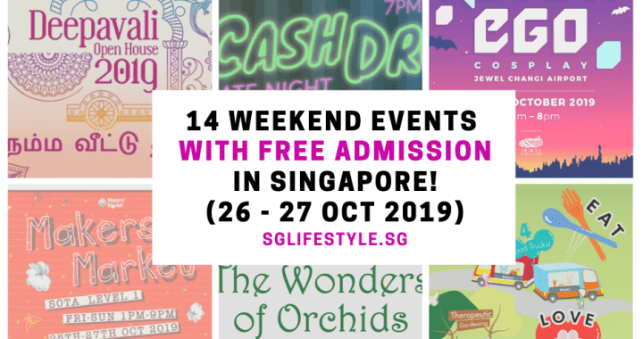 What to Do in Singapore: 14 WEEKEND EVENTS with FREE ADMISSION (26 – 27 October 2019) + 28 October 2019 [A DEEPAVALI SPECIAL]