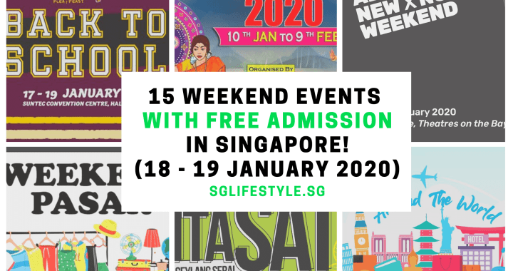 What to Do in Singapore: 15 WEEKEND EVENTS with FREE ADMISSION (18 – 19 January 2020)