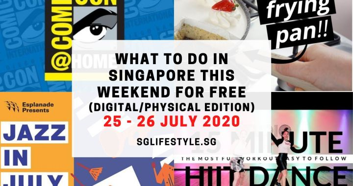 What to Do in Singapore this Weekend For FREE on 25 – 26 July 2020!
