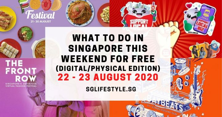 What to Do in Singapore this Weekend For FREE on 22 – 23 August 2020!