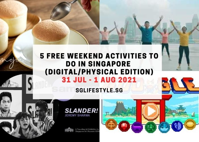 what to do singapore this weekend free 31 jul 1 aug