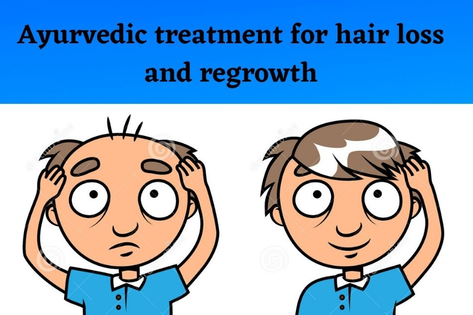 Ayurvedic treatment for hair loss and regrowth