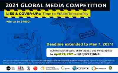 NEW DEADLINE (MAY 7, 2021) 2021 Global Media Competition: Lies & Cover-Ups: Time to #MakeTobaccoPay