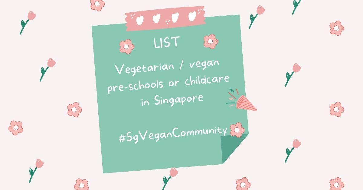 18 Vegetarian / vegan pre-schools or childcare in Singapore in 2021