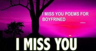 10 Best I Miss You Poems For Boyfriend Missing You Poems