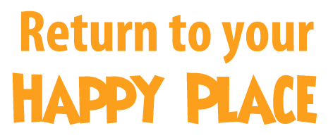 return to your happy place