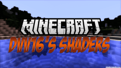 dvv16's Shaders for Minecraft 1.11.2/1.10.2/1.9.4/1.7.10