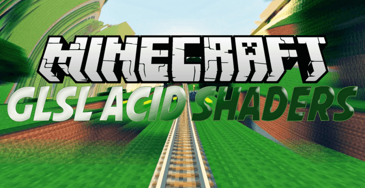 Acid Shaders for Minecraft 1.17 / 1.16.5