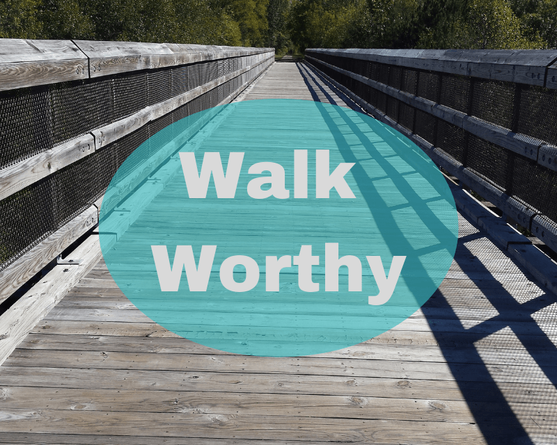 "This Year's Theme Verse: ""Walk Worthy…"""