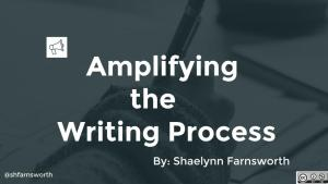 Amplifying the Writing Process