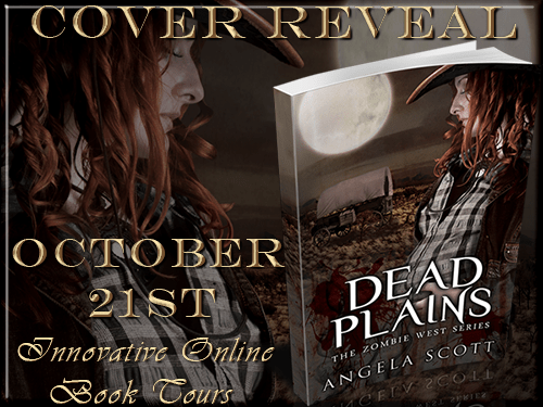 Cover Reveal: Dead Plains (Zombie West Series) by Angela Scott  #Horror #Sci-Fi #Fantasy #Dystopian