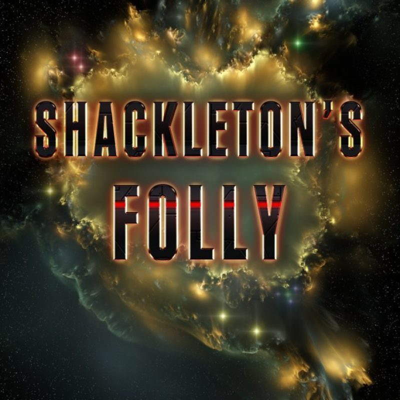 Shackleton's Folly (The Lost Wonder Book 1) by Todd Yunker #ScienceFiction #SciFi #SciFiChat #BookBuzz #Kindlebook