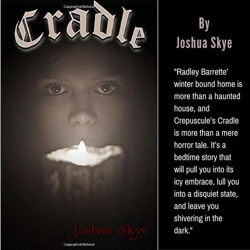 #Halloween Treat: Conversations with a #horror author, Joshua Skye PLUS New Release, 'Cradle.'