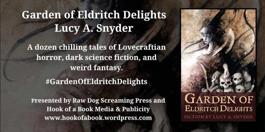Interview with Lucy A. Snyder, author of 'Garden of Eldritch Delights' from Raw Screaming Dog Press.