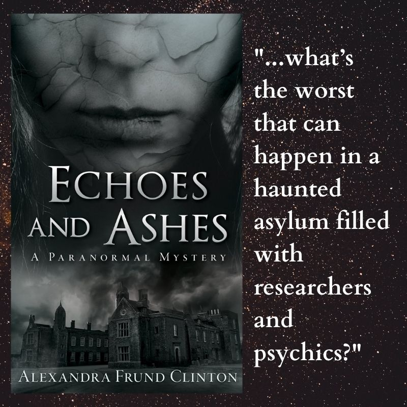 Echoes and Ashes: A Paranormal Mystery by Alexandra Frund Clinton #Horror #ParanormalMystery