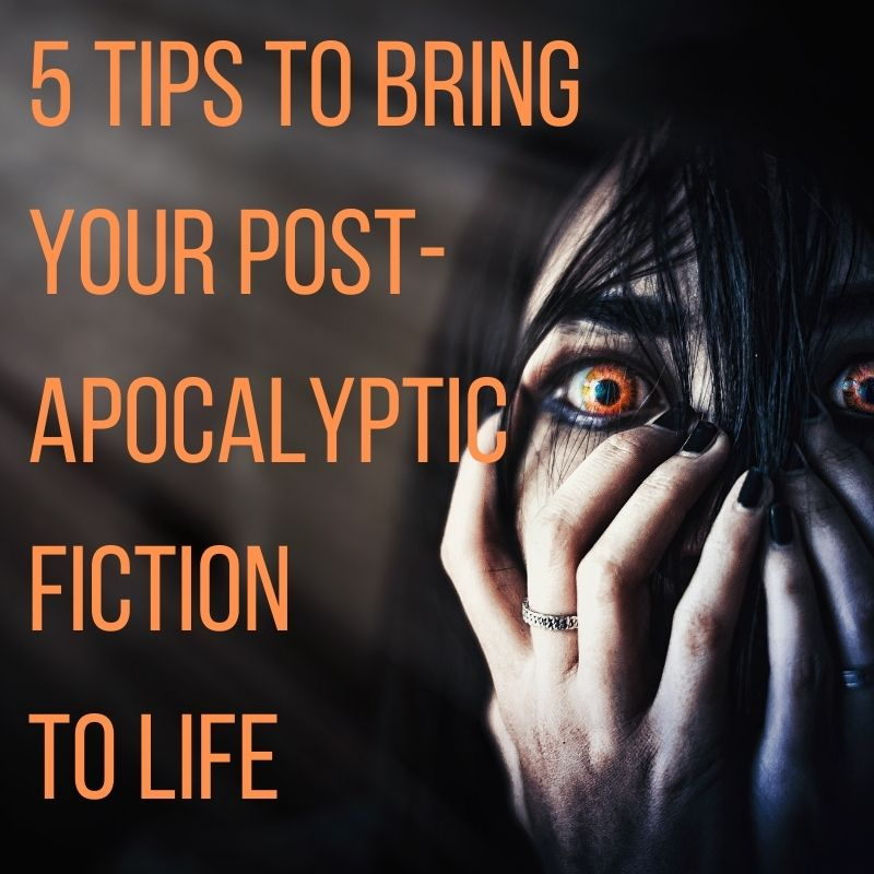 5 Tips to Bring Your Post-Apocalyptic Fiction to Life  #AmWriting #Horror