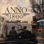 Anno 1800 Crack Download With Torrent [Latest] 2020