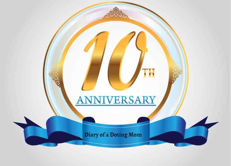 10 years of Blogging for Diary of a Doting Mom
