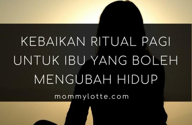 ritual pagi, positif, minda, rutin pagi, semangat, motivasi