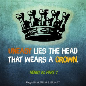 Henry IV: Uneasy Lies the Head - power and politics