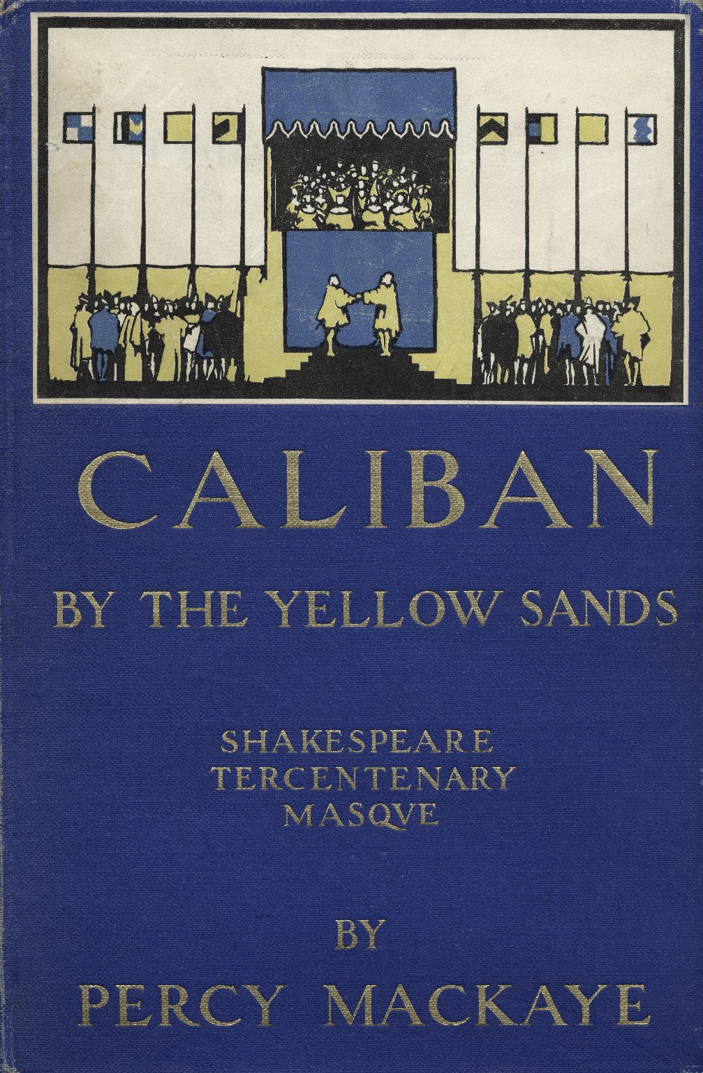 Caliban by the Yellow Sands. Percy MacKaye. 1916. Folger Shakespeare Library.