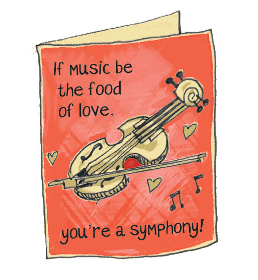 If music be the food of love you're a symphony
